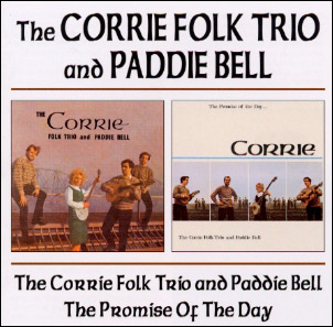 The Corrie Folk Trio and Paddie Bell / The Promise of The Day